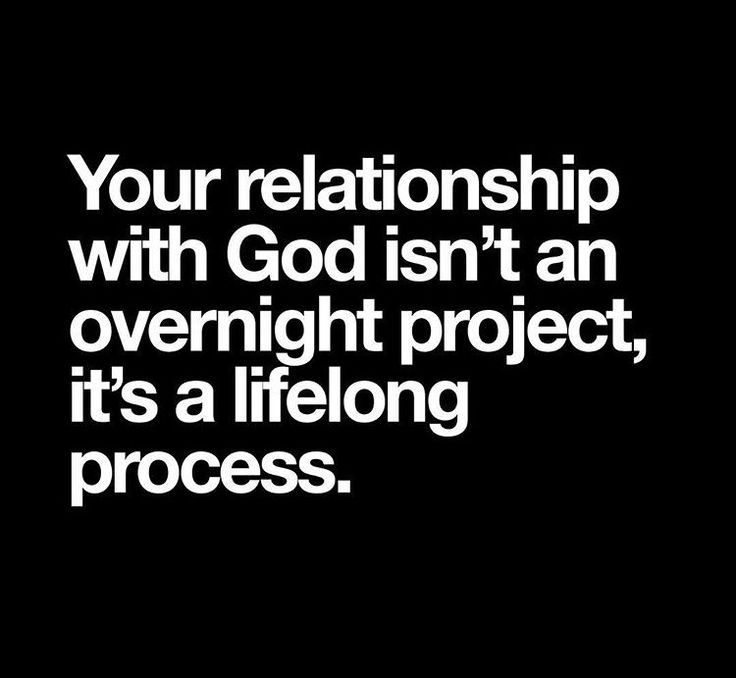 your relationship with God is a lifelong process