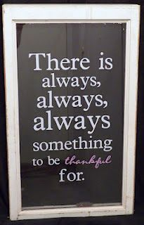 """""""There is always, always, always something to be thankful for."""""""