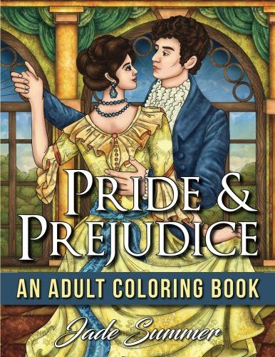 Pride & Prejudice: An Adult Coloring Book with Romantic Country Scenes, Historical English Women, and Vintage Floral Dresses (Inspired by th