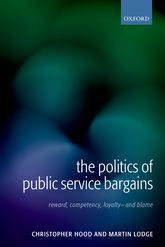 The politics of public service bargains : reward, competency, loyalty - and blame / Christopher Hood and Martin Lodge - https://bib.uclouvain.be/opac/ucl/fr/chamo/chamo%3A1925045?i=0