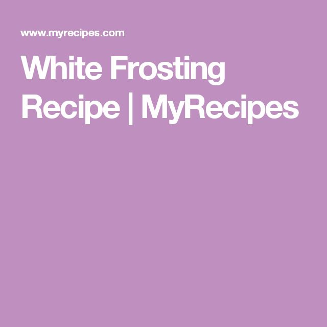 White Frosting Recipe | MyRecipes