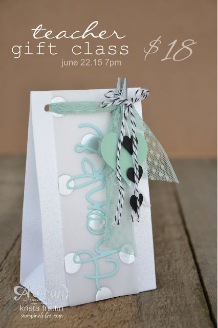 Stampin' Dolce: Teachers Gift Class