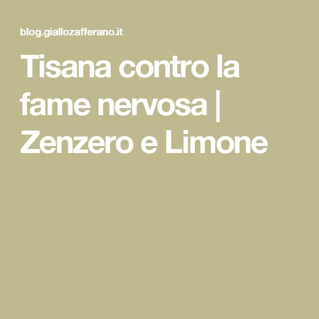 Tisana contro la fame nervosa   Zenzero e Limone
