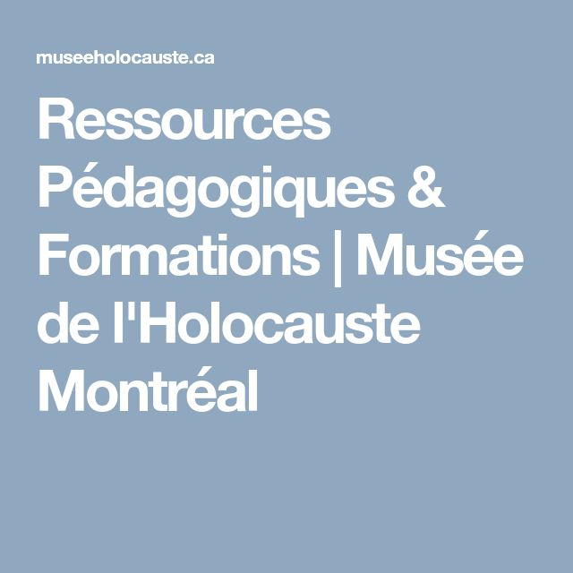 Ressources Pédagogiques & Formations | Musée de l'Holocauste Montréal