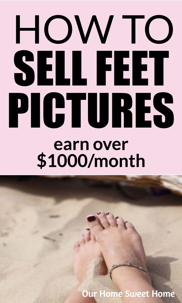 How To Make Money From Feet Pics