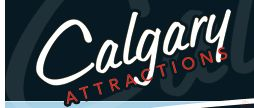 calgaryattractions.com always has ideas for things to do - as well as coupons for you to use when you go.