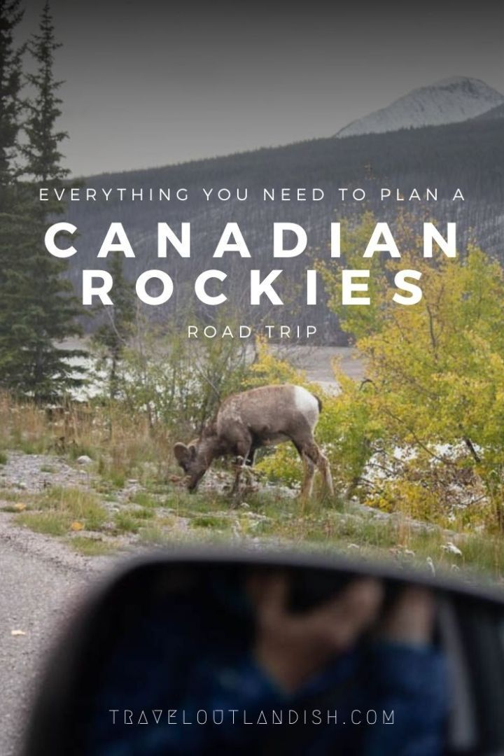 How To Plan A Canadian Rockies Road Trip Canada Travel Outlandish Canada Travel Road Trip Canada Road Trip