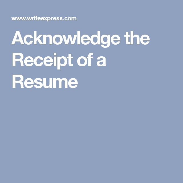 Acknowledge the Receipt of a Resume
