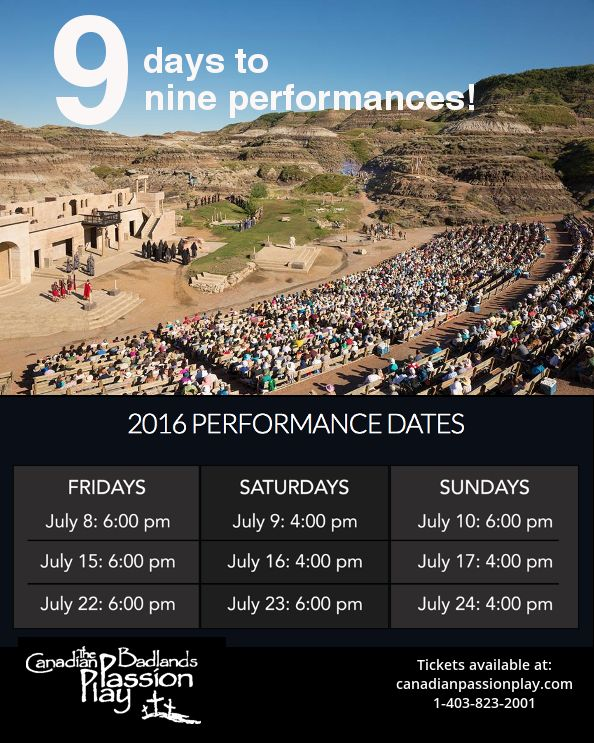 June 30: Our Countdown to our 9 performances of the 2016 Canadian Badlands Passion Play begins