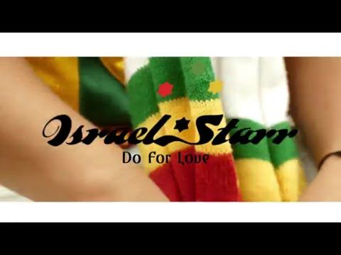 Israel Starr - Do For Love (Official Video)