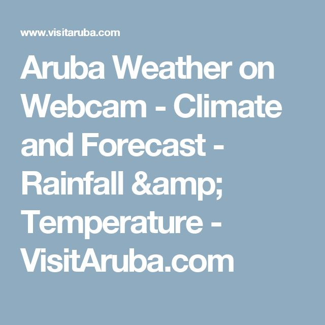 Aruba Weather on Webcam - Climate and Forecast - Rainfall & Temperature - VisitAruba.com