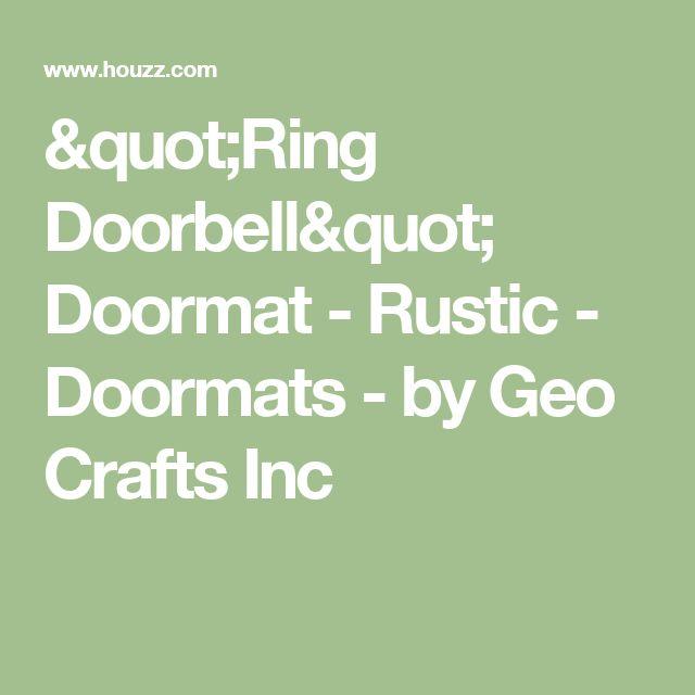 """""""Ring Doorbell"""" Doormat - Rustic - Doormats - by Geo Crafts Inc"""