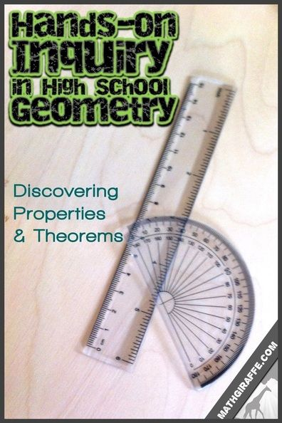Using Hands-On Guided Inquiry to Discover Theorems and Properties in High School Geometry