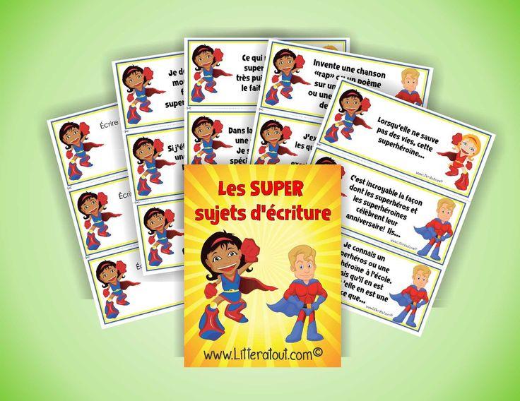 Les SUPER sujets d'écriture (9-11 ans)  Au cours de cette activité, les élèves rédigent un court texte à partir d'un sujet d'écriture de leur choix, sur le thème des superhéros.