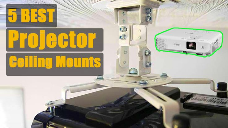 Best Projector Ceiling Mounts in 2020 | Best projector ...