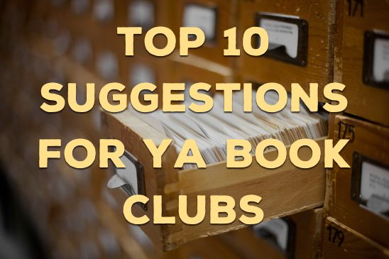 top 10 suggestions for YA book clubs | www.readbreatherelax.com