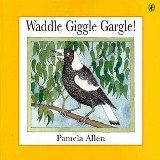(Own x2) Waddle Giggle Gargle! by Pamela Allen - Used for teaching punctuation - see Playing with Grammar in the Early Years