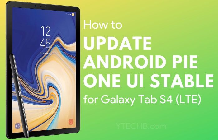 Download Android Pie Update For Samsung Galaxy Tab S4 Galaxy Tab Samsung Galaxy Tab Samsung Galaxy