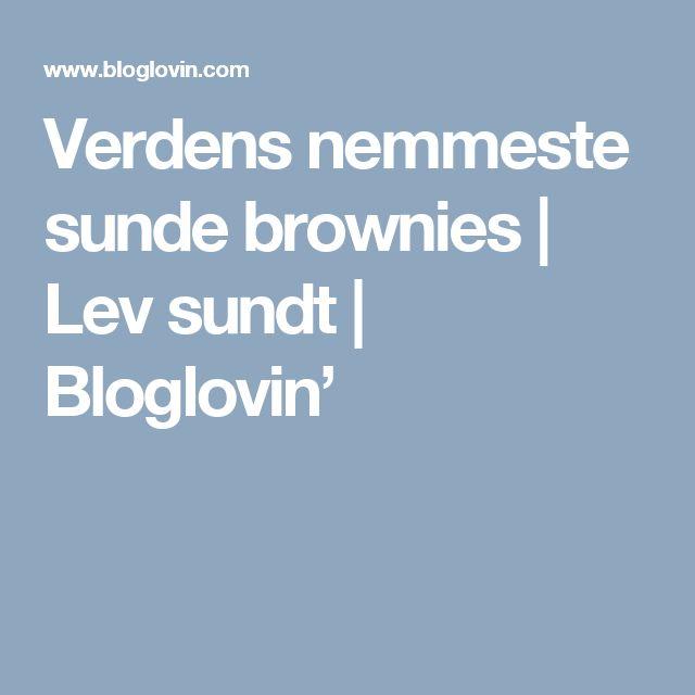 Verdens nemmeste sunde brownies | Lev sundt | Bloglovin'