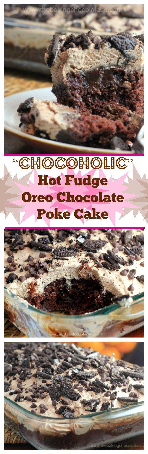 """""""Chocoholic"""" Hot Fudge Oreo Chocolate Poke Cake"""