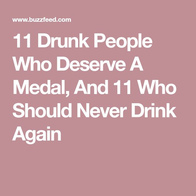 11 Drunk People Who Deserve A Medal, And 11 Who Should Never Drink Again