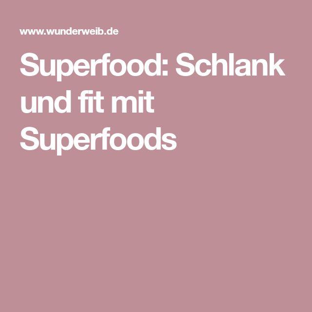 Superfood: Schlank und fit mit Superfoods