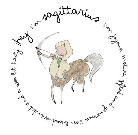 I'm Sagittarius! I'm joyous, mature, gifted, and generous. I'm broad-minded and a wee bit hasty!