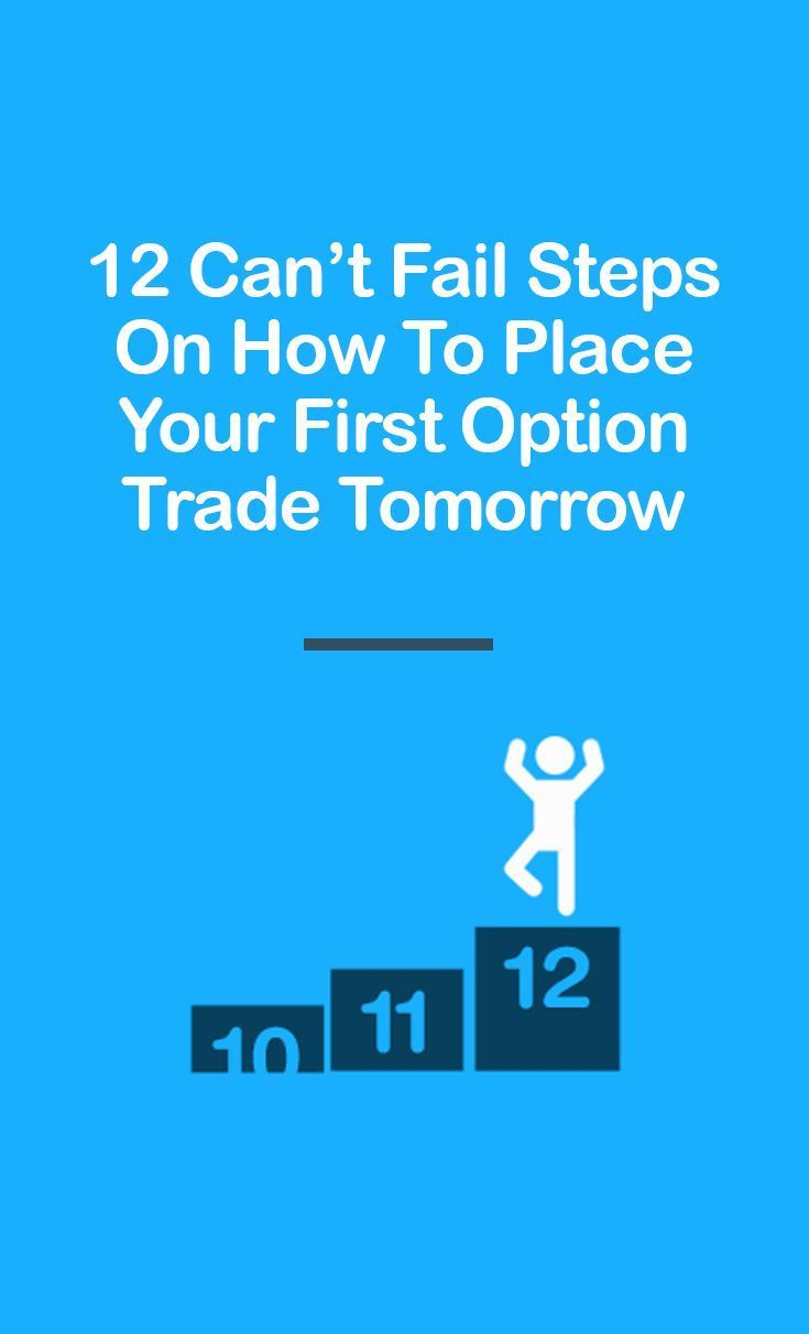 Place Your First Option Trade Tomorrow 12 Can T Fail Steps