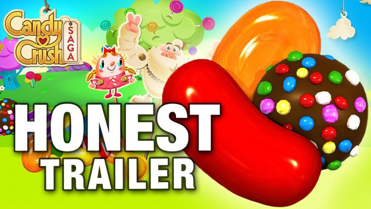 CANDY CRUSH SAGA (Honest Game Trailers) - oh so true! *warning - contains a bit of swearing*