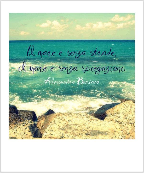 """""""The sea has no roads, The sea has no explanation."""" / """"El mar no tiene carreteras, el mar no tiene explicación."""" / Alessandro Baricco, """"Oceano-mare."""""""