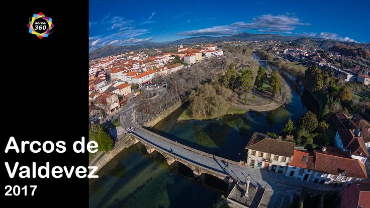 Arcos de Valdevez - Guerra e Paz à beira do Vez - Virtual Tour e Video