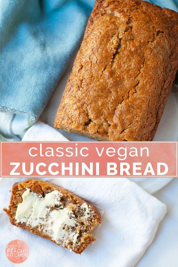 Classic Vegan Zucchini Bread Recipe Vegan Dessert Recipes Vegan Sweets Food