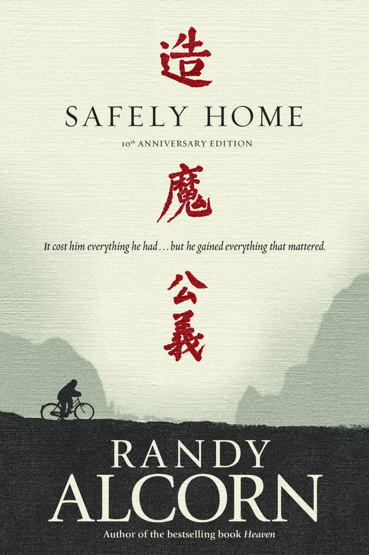 Safely Home By Randy Alcorn Life Changing Insight Into The Persecuted  Church In China