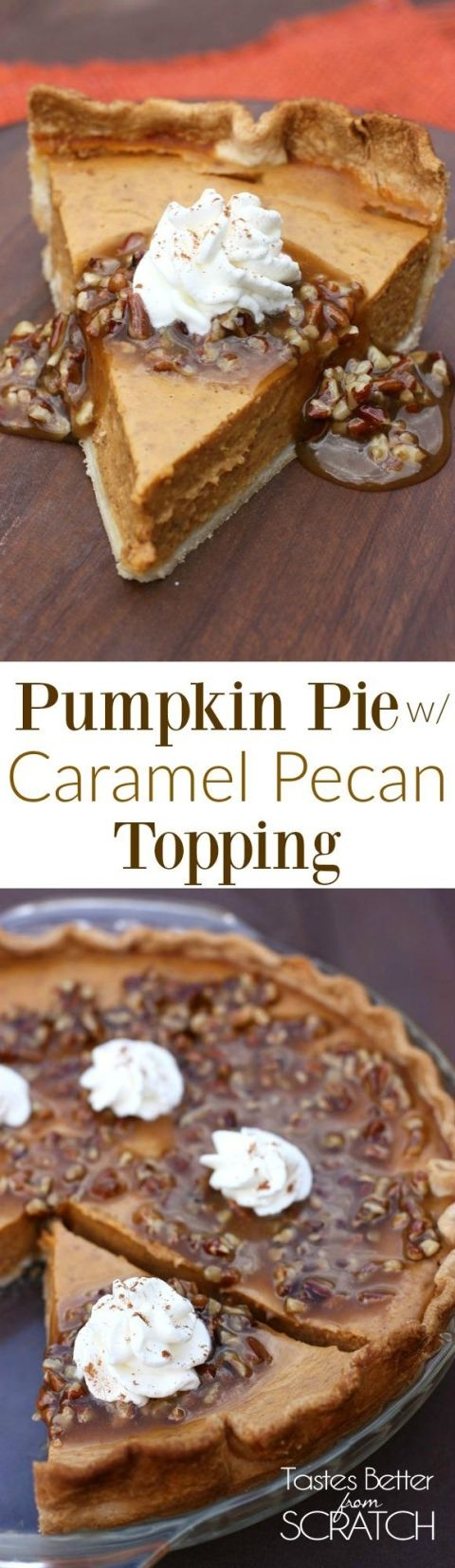 Pumpkin Pie with Caramel Pecan Topping- My favorite easy Thanksgiving pie…
