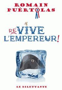 Re-vive l'Empereur !, Romain Puértolas ~ Le Bouquinovore