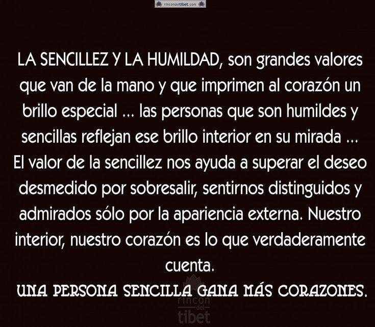 LA SENCILLEZ Y LA HUMILDAD, son grandes valores que van .....