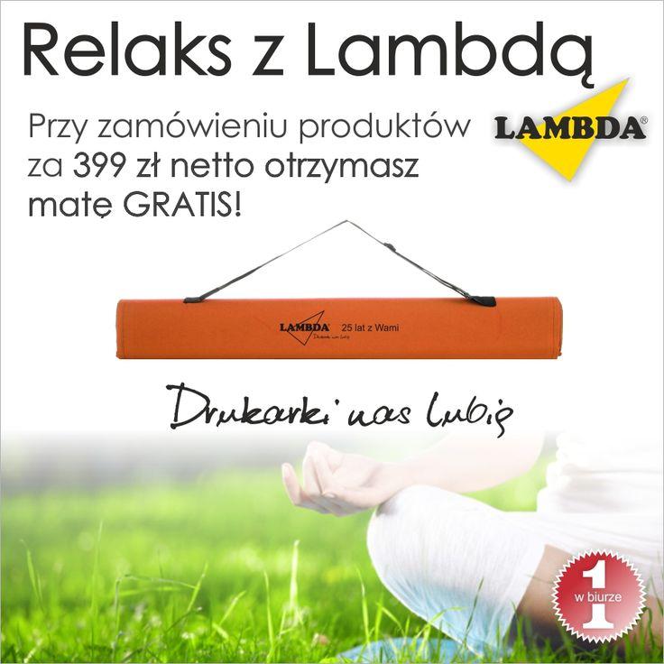 Relax z Lambdą  Kup za min. 399 zł netto dowolnych produktów Lambda i odbierz zwijaną matę . http://azbiuro.pl/pl/promocje/az_lambda_07_2016 Promocja trwa do wyczerpania gratisów.  #Azbiuro #AzbiuroLambda