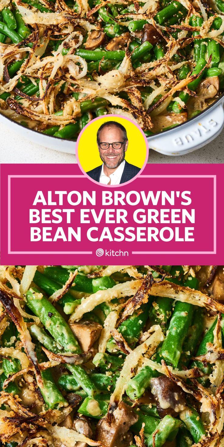 I Tried Alton Brown's Best Green Bean Casserole Ever in ...