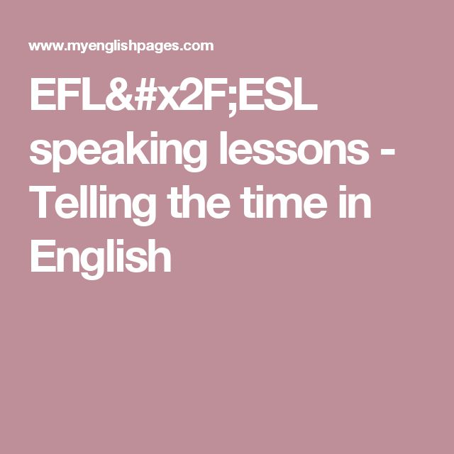 EFL/ESL speaking lessons - Telling the time in English