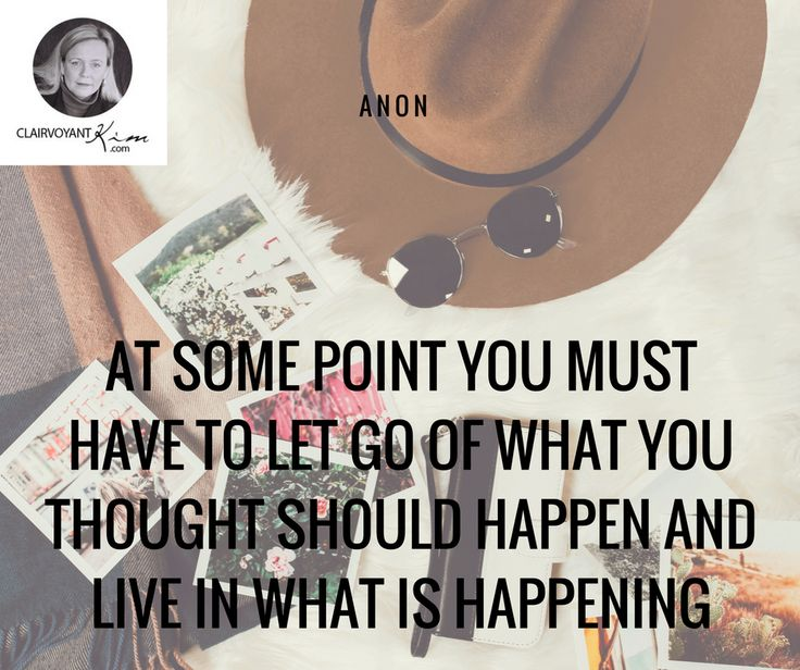 At some point you must have to let go of what you thought should happen and