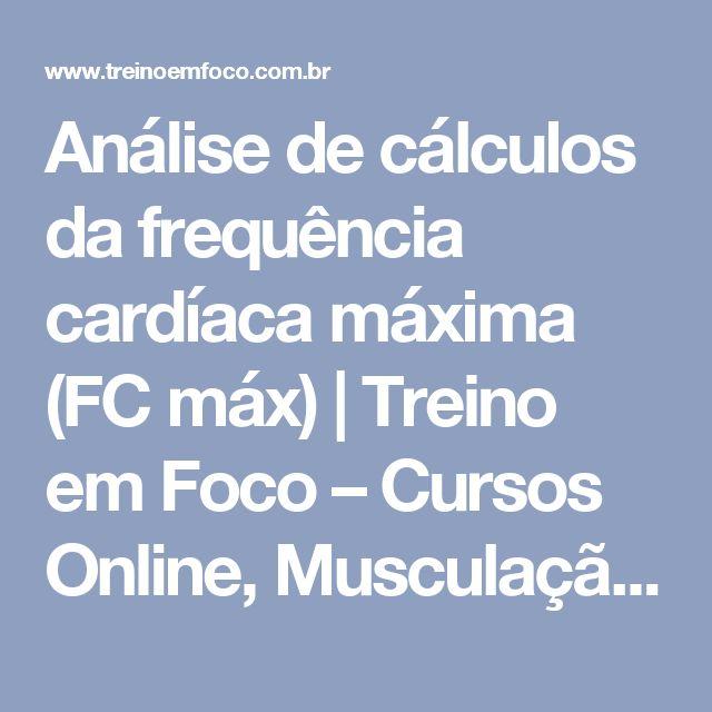 Análise de cálculos da frequência cardíaca máxima (FC máx)   Treino em Foco – Cursos Online, Musculação, Personal Trainer, Corrida de Rua