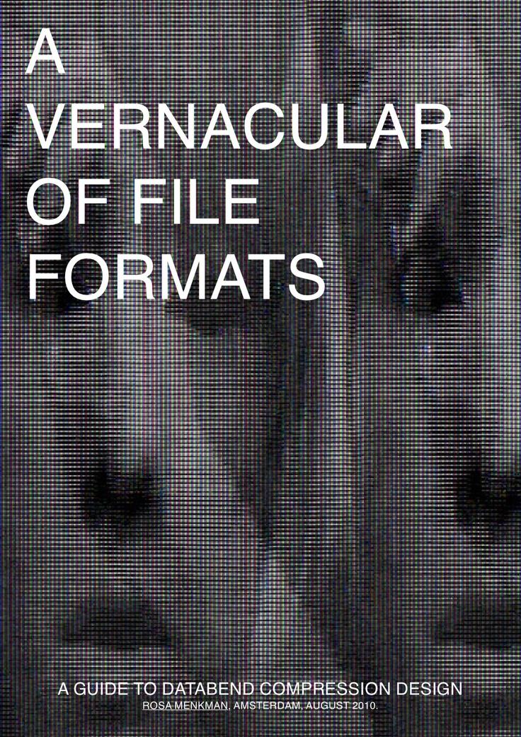 rosa-menkman-a-vernacular-of-file-formats-4923967 by Rosa Menkman via Slideshare
