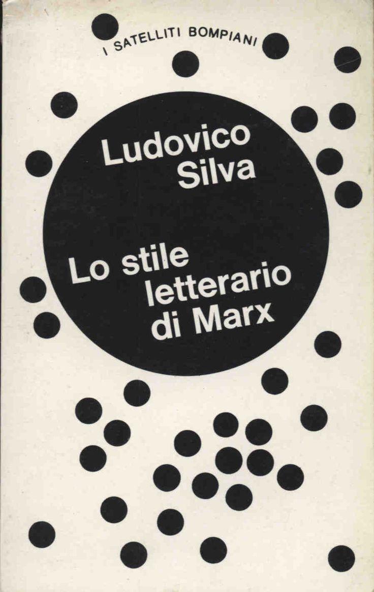 Ludovico Silva Lo stile letterario di Marx  1973 traduzione Alberto Pescetto, copertina di Bruno Munari, 16mo 110pp - Softcover collana I SATELLITI 34