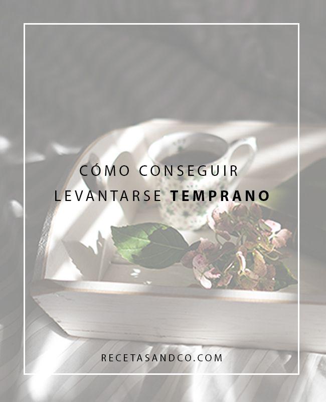 Cómo conseguir levantarse temprano | Recetas and co. (www.recetasandco.com)