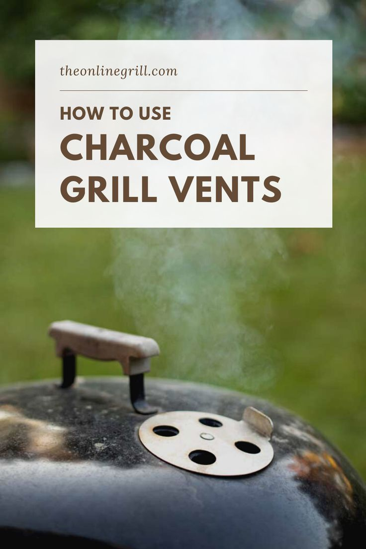 How to use charcoal grill vents the right way 3 easy