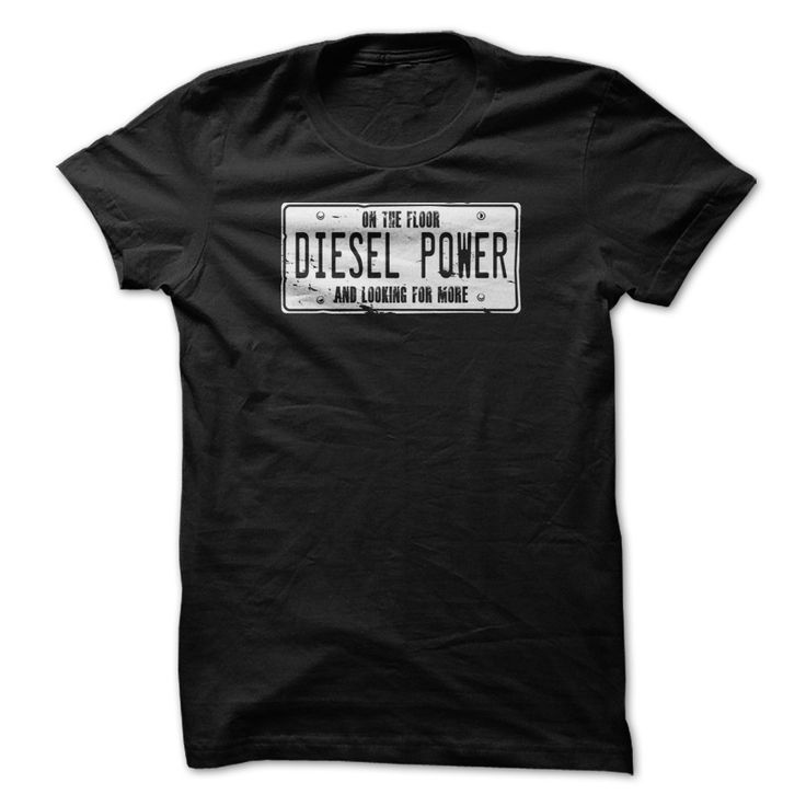 On the floor and looking for more - Diesel Power. On the floor and looking  for more! Great shirt for the road warrior. For the rest of you, the phrase  is CB ...