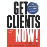Get Clients Now!(TM): A 28-Day Marketing Program for Professionals, Consultants, and Coaches (Paperback)By C. J. Hayden