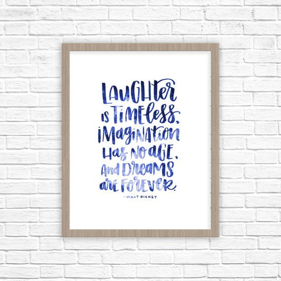 Laughter is timeless, imagination has no age, and dreams are forever. -Walt Disney   The poster is printed to high quality 8x10 card stock paper. Frame not included. Contact shop for custom colors.   ABOUT THIS DESIGN:  * Original illustration  * Colors may vary slightly from computer screen  ________________________________________________________________________ All artwork is the property of Ink in the Ozarks and it's owners/designers and is subject to copyright protection laws 2011-2...