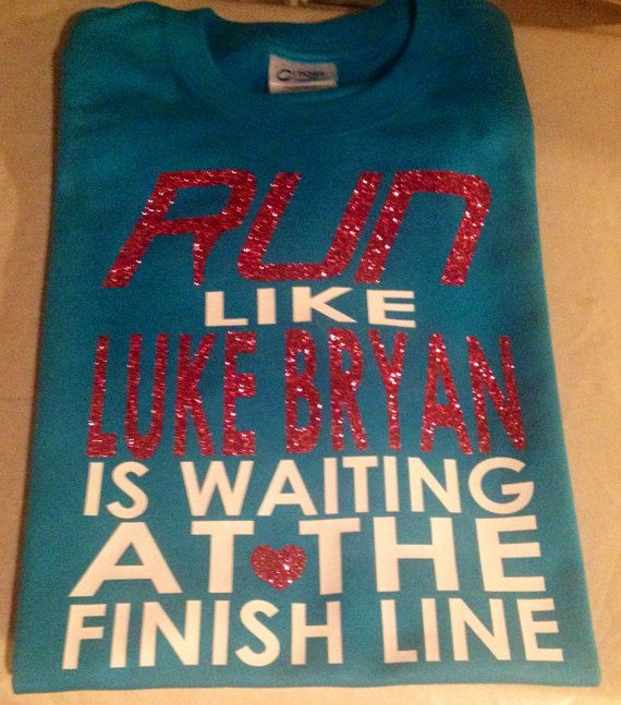 Run Like Luke Bryan is Waiting at the Finish Line by planitmarrs, $17.00