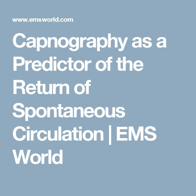 Capnography as a Predictor of the Return of Spontaneous Circulation | EMS World